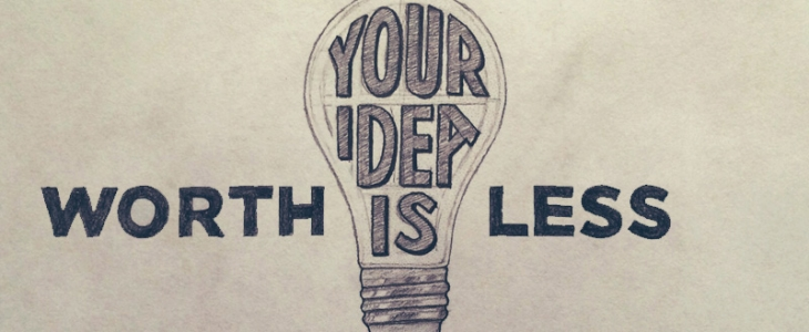 your-idea-is-worthless-730x300