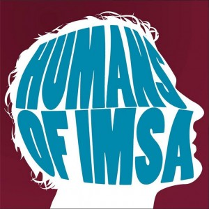 Humans of IMSA