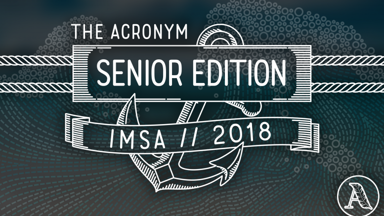 The Senior Edition Class Of 2018 The Acronym Imsas Official