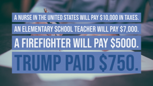 An average nurse in the United States will pay right around $10,000 in federal income taxes annually. An average elementary school teacher will pay right around $7,000. An average firefight will pay $5000. Donald Trump, the billionaire with a net worth of $2.5 billion dollars, paid $750